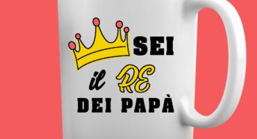 Tazza Festa del Papà -il Re dei Papà